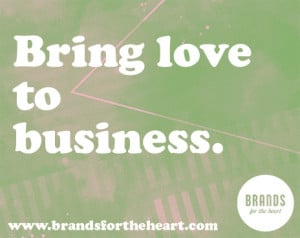 Bring love to business – Branding
