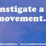 Instigate a movement