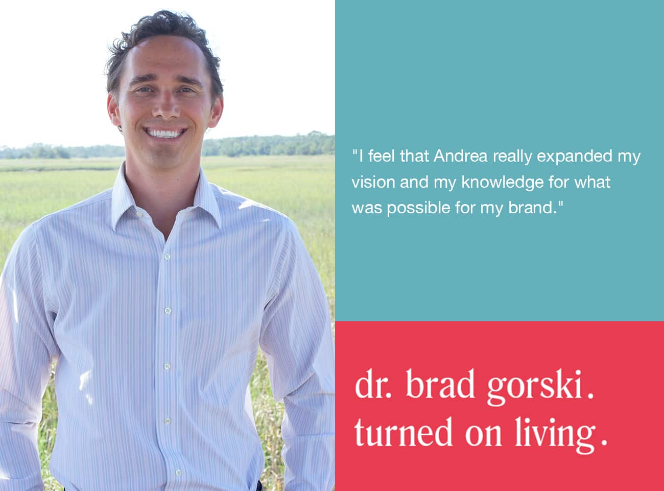 dr brad gorski turned on living