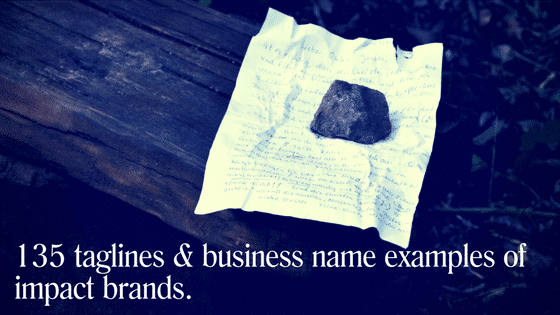 Tagline and Business Names Examples of Impact Brands